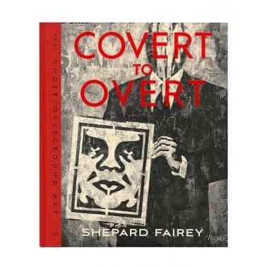 Covert 2 Overt - Shepard Fairey